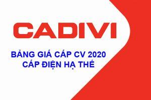 Bảng Báo Giá Dây Cáp Ngầm Hạ Thế CADIVI CV 2020