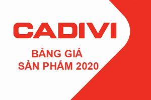 Bảng Giá Dây - Cáp Điện CADIVI 2020 Mới Nhất