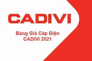 Giá Dây Điện, Cáp Điện CADIVI 2021 - Bảng Giá Cáp CADIVI Mới Nhất