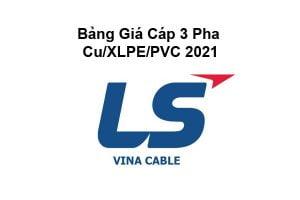 Bảng Giá Cáp 3 Pha 0.6/1kV Cu/XLPE/PVC LS Vina 2021 Mới Nhất