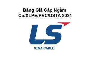 Bảng Báo Giá Cáp Ngầm LS Vina Cu/XLPE/PVC/DSTA 2021 Mới Nhất