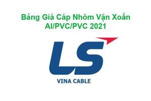 Bảng Báo Giá Cáp Nhôm Vặn Xoắn LS Vina AL/PVC/PVC 2021 Mới Nhất